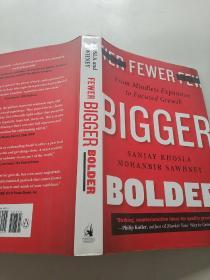 Fewer, Bigger, Bolder  From Mindless Expansion t