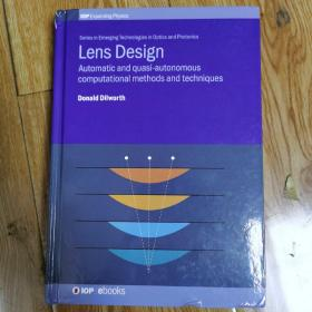 Lens Design:Automatic and quasi-autonomous computational methods and techniques(透镜设计:自动和准自主计算方法与技术)