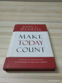Make Today Count:The Secret of Your Success Is Determined by Your Daily Agenda