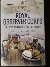 Royal Observer Corps: The Eyes and Ears of the RAF in WWII