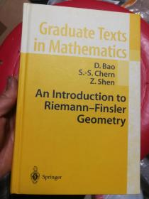 现货 An Introduction to Riemann-Finsler Geometry (Graduate Texts in Mathematics) 英文原版 黎曼-芬斯勒几何导论 D. Bao, S.-S. Chern, Z. Shen