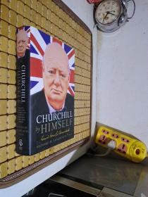 Churchill by Himself: The Life, Times and Opinions of Winston Churchill in His Own Words