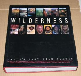 WILDERNESS--EARTHS LAST WILD PLACES(英语) 精装