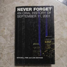 Never Forget: An Oral History of September 11, 2001【正版现货 内页干净 实物拍摄】