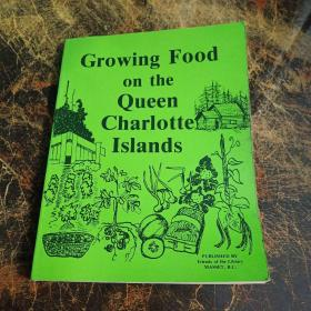 Growing  Food on the Queen  CharIotte  IsIands  书品以图片为准大16开