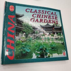 CLASSICAL CHINESE GARDENS/中国古代园林(精)