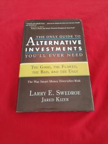 THE ONLY GUIDE TO ALTERNATIVE INVESTMENTS YOU LL EVER NEED