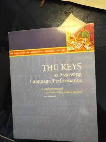 THE KEYS  to Assessing Language Performance A Teachers Manual for Measuring Student Progress. Second Edition