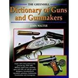 The Greenhill Dictionary of Guns and Gunmakers