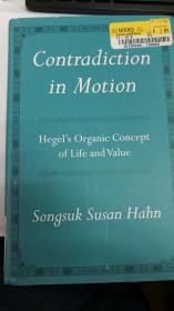 Contradiction In Motion:Hegel's organic concept of life and value