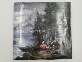 The Life and Art of Archie Boyd Teater