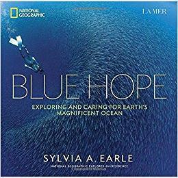 Blue Hope: Exploring and Caring for Earths Magnificent Ocea