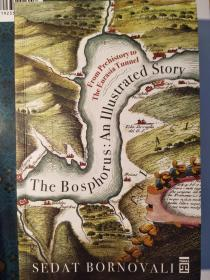The Bosphorus: An Illustrated Story, From Prehistory to The Eurasia Tunnel