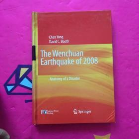 The Wenchuan earthquake of 2008 : anatomy of a disaster(2008汶川大地震:一场灾难的纪实 外文版)