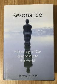 Resonance: A Sociology of Our Relationship to the World  9781509519897