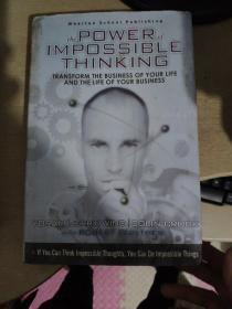 The Power of Impossible Thinking:Transform the Business of Your Life and the Life of Your Business