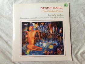 DENDE MARO:The Golden Prince(by Sally Mallam Illustrations created from the ancient rock art of Africa)【英文原版 12开 2009年印刷】