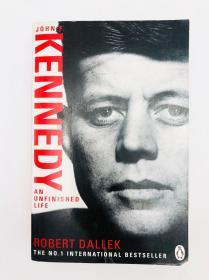 An Unfinished Life: John F. Kennedy, 1917 - 1963 英文原版-《未竟的人生:约翰·肯尼迪,1917-1963》(约翰·肯尼迪的未竟人生,1917-1963;未走完的生命之路:约翰·肯尼迪,1917-1963)