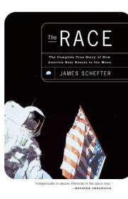 The Race: The Complete True Story of How America Beat Russia to the Moon-种族:美国如何击败俄罗斯登上月球的完整真实故事