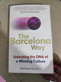 巴塞罗那足球经营之道 英文原版 The Barcelona Way: Unlocking the DNA of a Winning Culture Damian Hughes