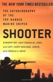 Shooter: The Autobiography of the Top-Ranked Marine Sniper-射手:顶级海军狙击手的自传