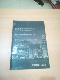 Christie's Hong Kong MODERN & CONTEMPORARY SOUTHEAST ASIAN ART CHINESE 2OTH CENTURY ART HONG KONG 24-25 MAY 2008【东南亚现代及当代艺术 中国二十世纪艺术 亚洲当代艺术 拍卖图录】