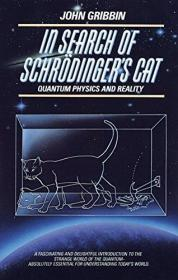 In Search of Schrdingers Cat: Quantum Physics and Reality-寻找薛定谔猫:量子物理与现实