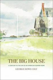 The Big House: A Century in the Life of an American Summer Home-大房子:美国避暑别墅生活的一个世纪
