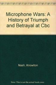 The Microphone Wars: A History of Triumph and Betrayal at the CBC-麦克风战争:CBC胜利与背叛的历史
