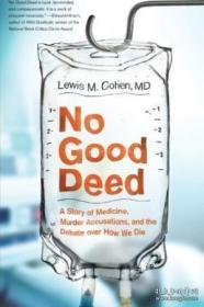 No Good Deed: A Story Of Medicine Murder Accusations And The Debate Over How We Die