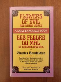 Flowers of Evil and Other Works / Les Fleurs du Mal et Oeuvres Choisies (法语与英译对照本)