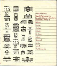 Small Structures: French Architecture of the Early Nineteenth Century