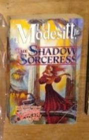 英文原版 The Shadow Sorceress: The Fourth Book of the Spellsong Cycle by L. E. Modesitt. Jr. 著