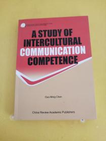 A STUDY OF INTERCULTURAL COMMUNICATION COMPETENCE