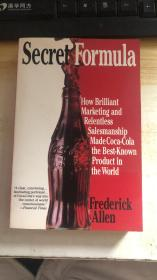 Secret Formula:How Brilliant Marketing and Relentless Salesmanship Made Coca-Cola the Best-Known Product in the World