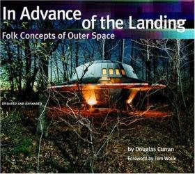 In Advance of the Landing: Folk concepts of outer space. Revised and expanded edition.