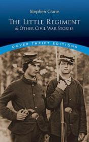 The Little Regiment And Other Civil War Stories