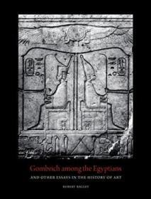 Gombrich Among The Egyptians And Other Essays In The History Of Art