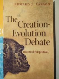 The Creation-Evolution Debate: Historical Perspectives