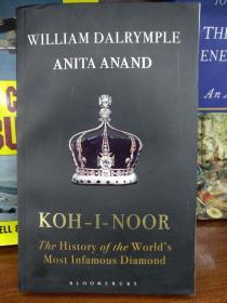 Koh-i-Noor: The History of the World's Most Infamous Diamond【英文原版 私藏 品好】