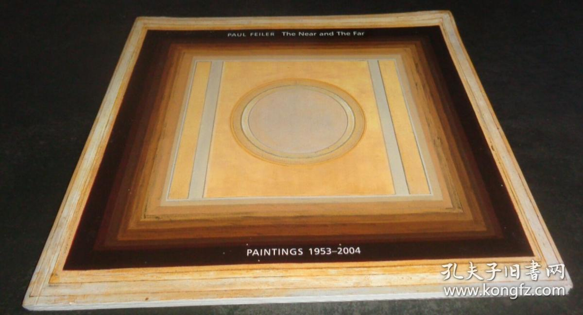 2手英文 Paul Feiler: The Near and the Far, Paintings 1953-2004 保罗·费勒 sfd87