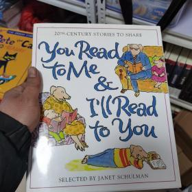You Read to Me & I'll Read to You: Stories to Share from the 20th Century [Hardcover] 你给我读,我给你念:20世纪儿童故事精选(精装)