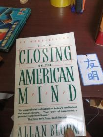 The Closing of the American Mind:How Higher Education Has Failed Democracy and Impoverished the Souls of Todays Students
