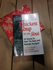 Chicken Soup for the Soul:101 Stories to Open the Heart and Rekindle the Spirit (Chicken Soup for the Soul)