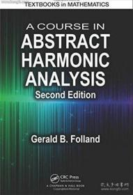 A Course in Abstract Harmonic Analysis, Second Edition, Gerald B. Folland