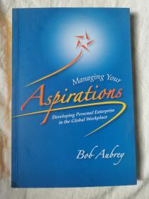 Managing your Aspirations:Developing Personal Enterprise in the Global Workplace【作者签赠本 英文原版 小16开 2011年印刷 有瑕疵 看图见描述】