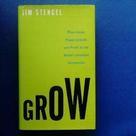 GROW  (How   Ideals   Power    Growth   and   Profit   at   the   World's   Greatest   Companies)【精装毛边本】