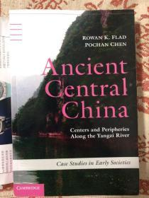 Ancient Central China: Centers And Peripheries Along The Yangzi River (case Studies In Early Societies)古代华中:长江沿岸的中心和边缘地带