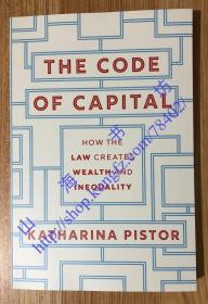 The Code of Capital: How the Law Creates Wealth and Inequality 资本的编码:法律如何制造财富与不平等
