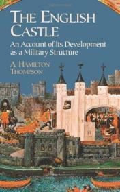 The English Castle: An Account of Its Development as a Military Structure (Dover Books on Archite...